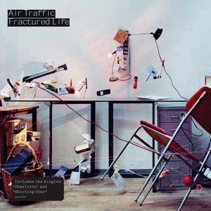 Air Traffic - Fractured Life