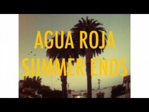 AGUA ROJA // SUMMER ENDS