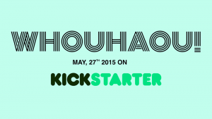 whouhaou-kickstarter