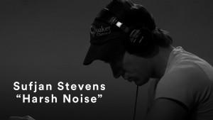 Sufjan Stevens – «Harsh Noise» | One Night Stand #1 Brooklyn