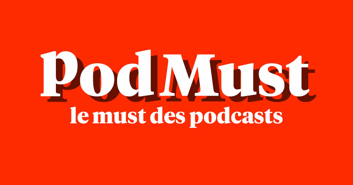 PodMust, le must des podcasts